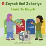 Zaynab and Zakariya Learn to Recycle cover