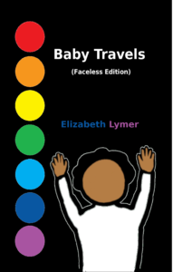 Front Cover Baby Travels Faceless Edition image